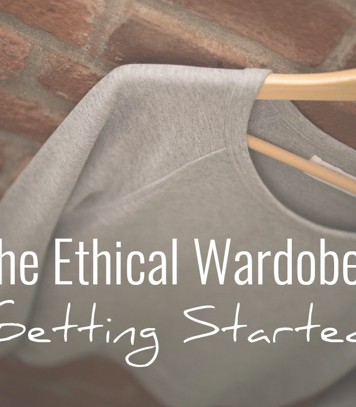 The Ethical Wardrobe: Getting Started