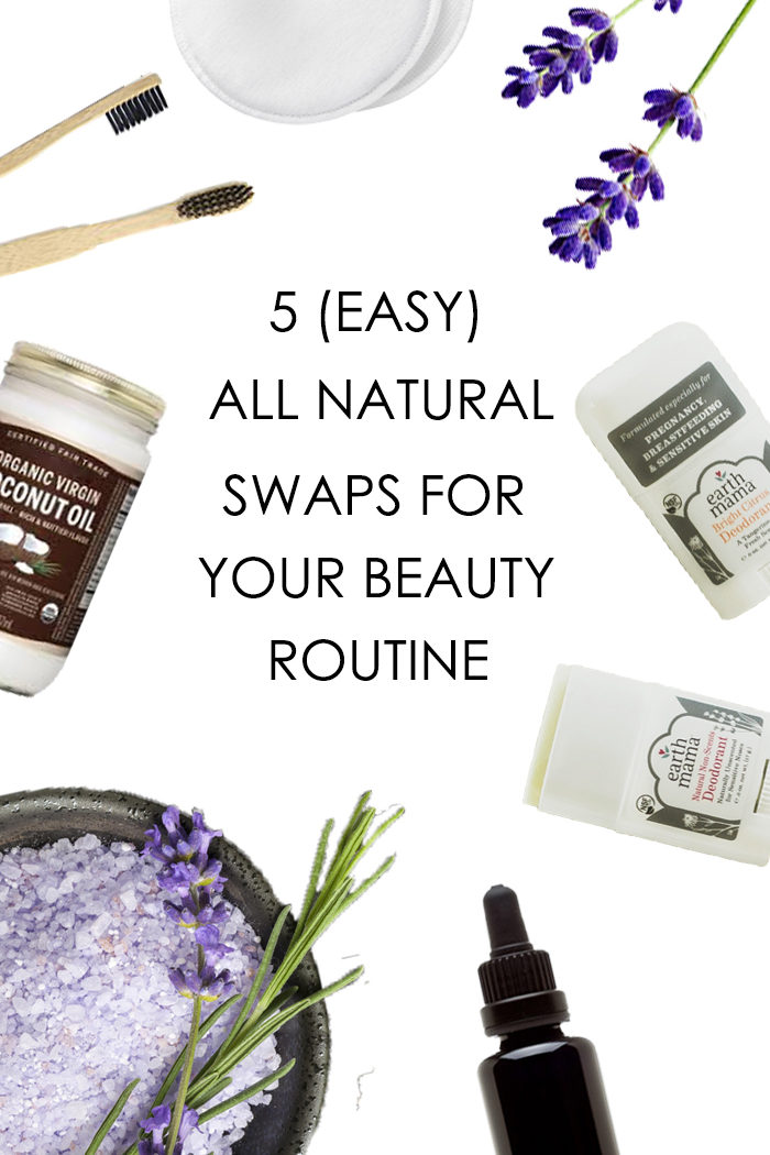 5 (Easy) All Natural Swaps for your Beauty Routine