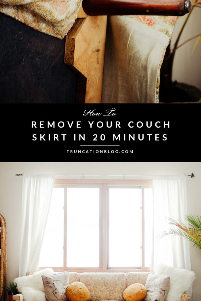 How to Remove a Couch Skirt in 20 Minutes
