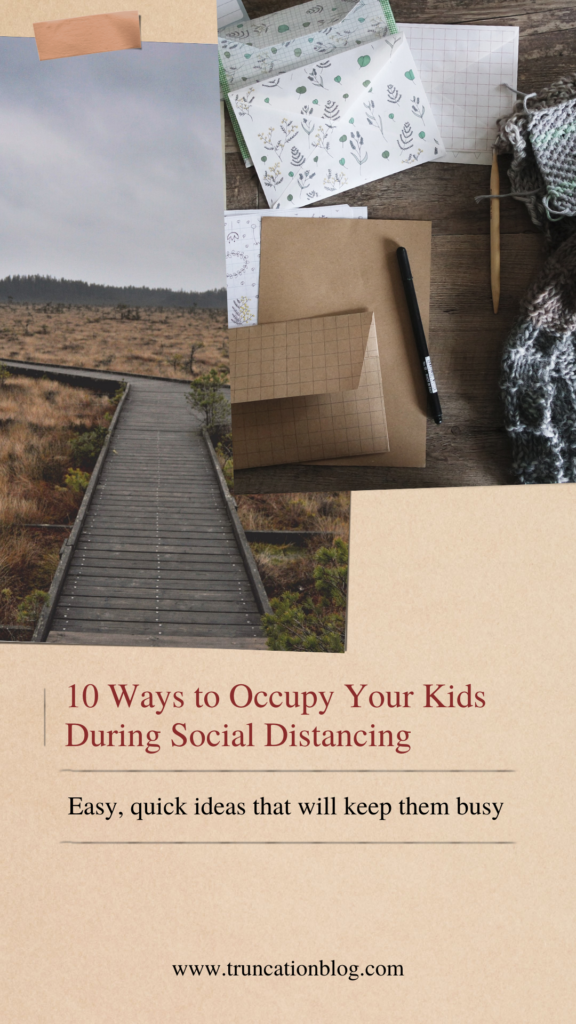 10 Ways to Occupy Your Children During Social Isolation